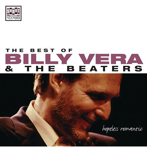 Hopeless Romantic: The Best Of Billy Vera & The Beaters de Billy Vera