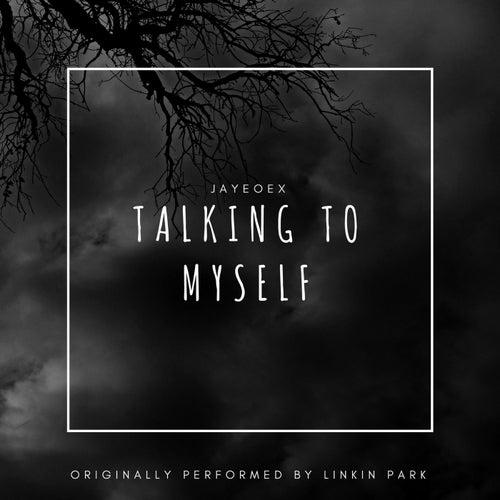 Talking To Myself by Jayeoex