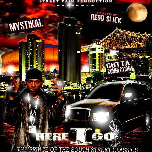 Mystikal - Here I Go: The Prince Of The South Street Classics (Gutta Connection Mixtape) de Mystikal