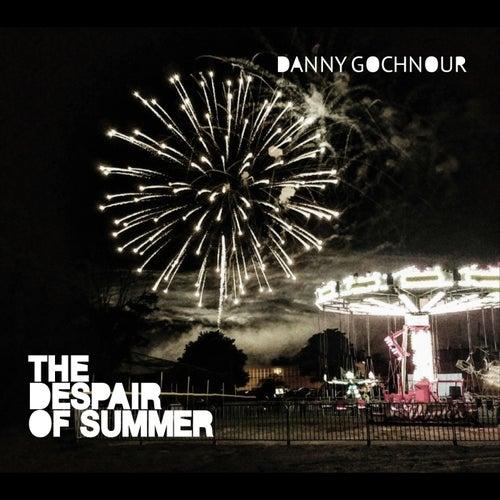 The Despair of Summer de Danny Gochnour