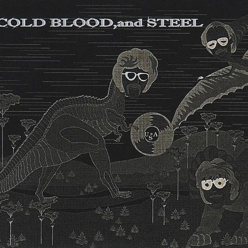 Cold Blood,and Steel de USA