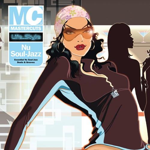 Mastercuts Lifestyle Presents Nu Soul Jazz (Digital Version) by Various Artists