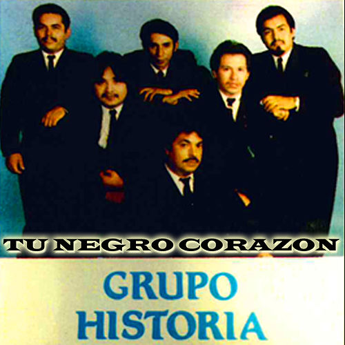 Tu Negro Corazon by Grupo Historia