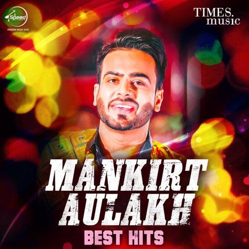 Mankirt Aulakh - Best Hits by Mankirt Aulakh