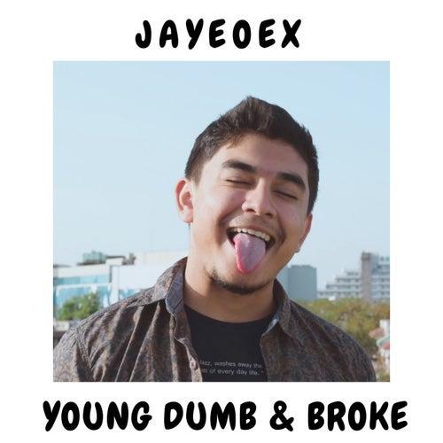 Young Dumb & Broke van Jayeoex