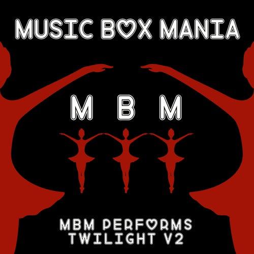 Music Box Versions of Twilight V2 von Music Box Mania