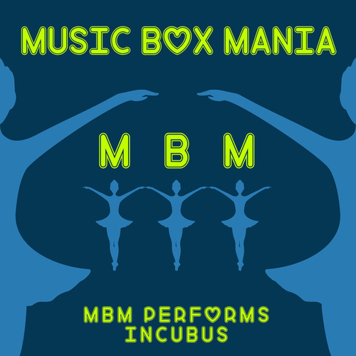 Music Box Versions of Incubus de Music Box Mania
