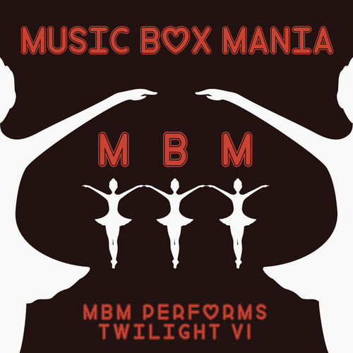 Music Box Versions of Twilight von Music Box Mania