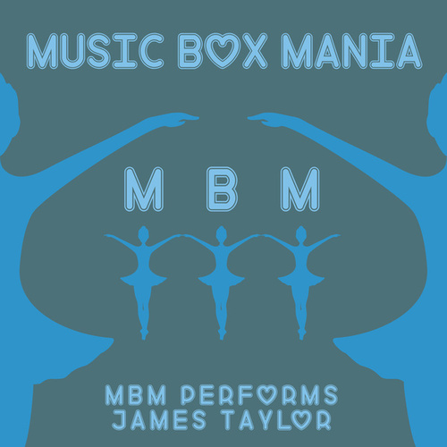 Music Box Versions of James Taylor by Music Box Mania