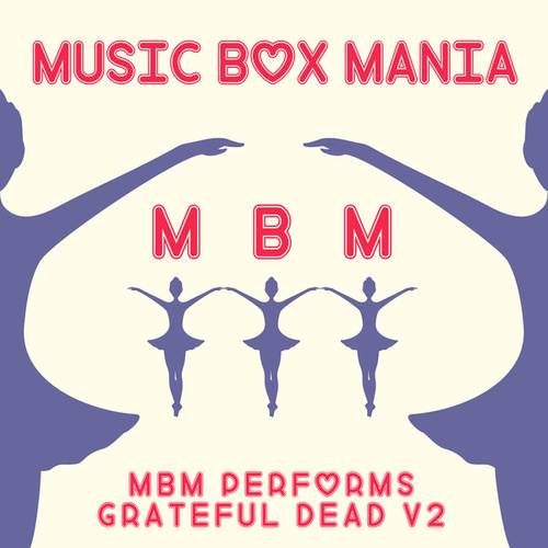 Music Box Versions of Grateful Dead V2 de Music Box Mania