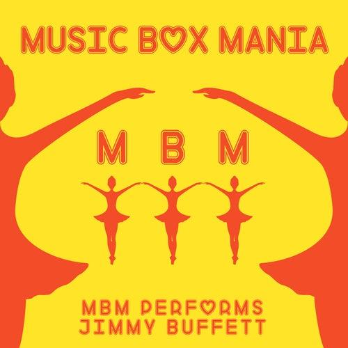 Music Box Versions of Jimmy Buffett by Music Box Mania