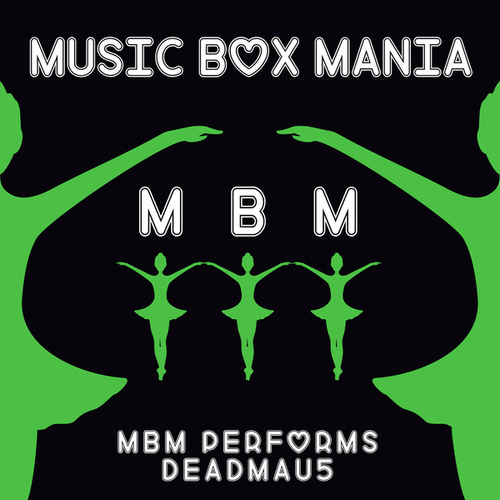 Music Box Versions of Deadmau5 by Music Box Mania