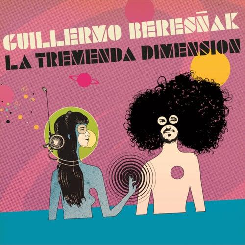 La Tremenda Dimensión de Guillermo Beresñak
