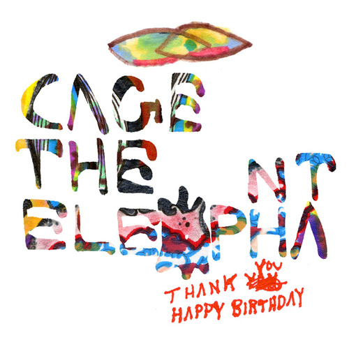 Thank You Happy Birthday von Cage The Elephant