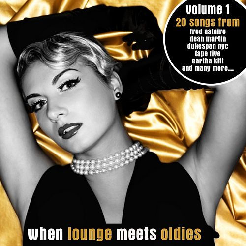 When Lounge Meets Oldies by Various Artists
