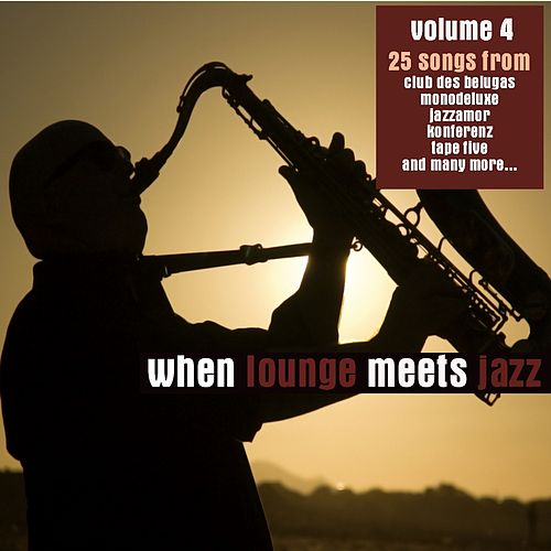 When Lounge Meets Jazz, Vol. 4 von Various Artists