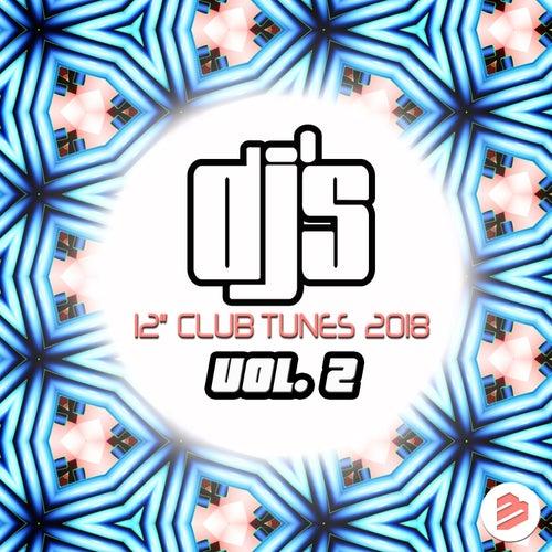 DJ's 12' Club Tunes 2018 Vol.2 de Various Artists