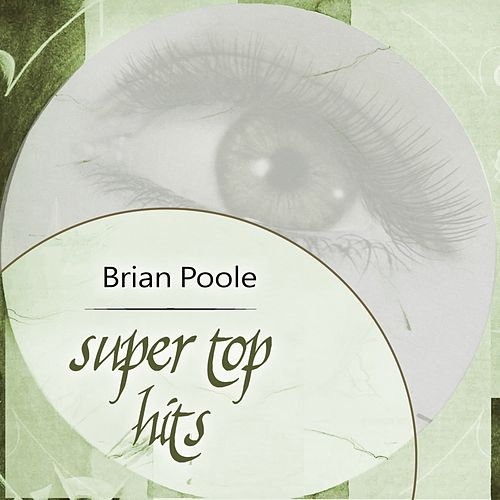 Super Top Hits by Brian Poole and the Tremeloes