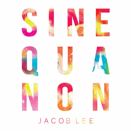 Sine Qua Non by Jacob Lee