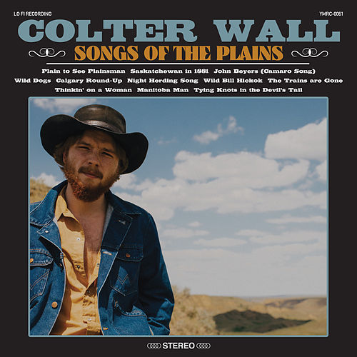 Plain to See Plainsman by Colter Wall