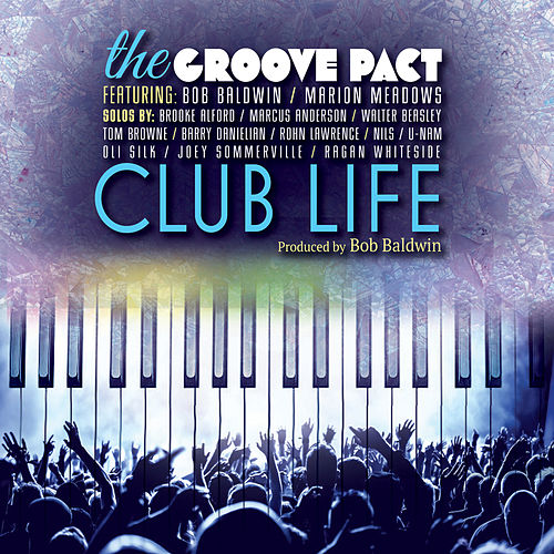 The Groove Pact - Club Life by The Groove Pact