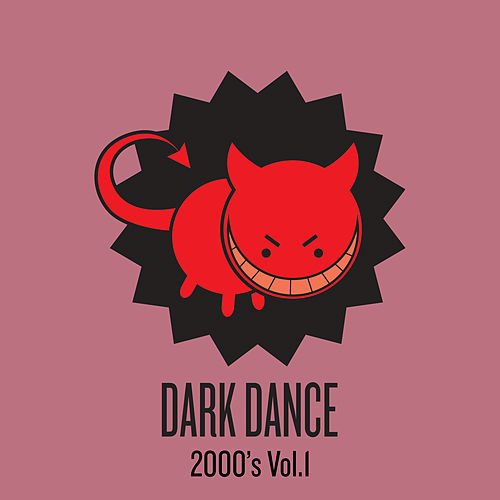Dark Dance 2000's - Vol. 1 by Various Artists
