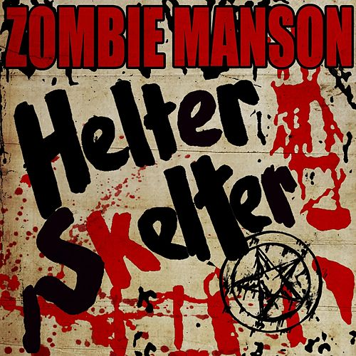 Helter Skelter (feat. Marilyn Manson) by Rob Zombie