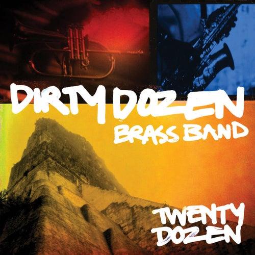 Twenty Dozen by The Dirty Dozen Brass Band