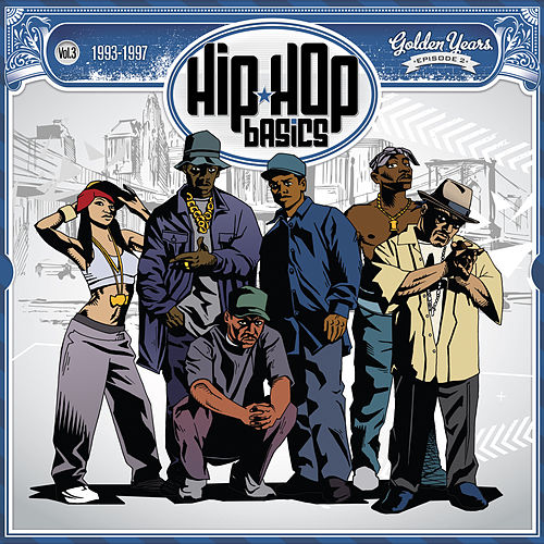 Hip Hop Basics Vol.3 (1993-1997) de Various Artists