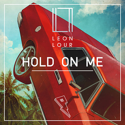 Hold On Me by Leon Lour