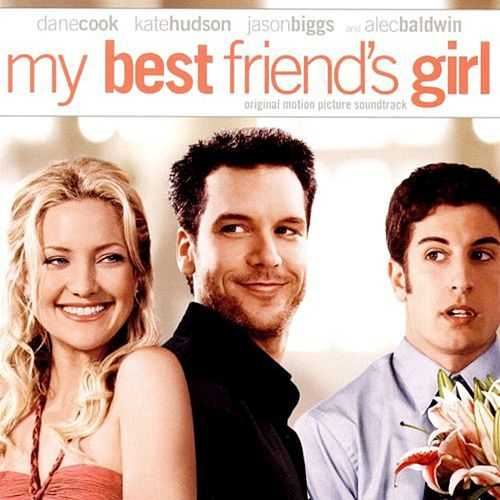 My Best Friend's Girl  (Original Motion Picture Soundtrack) by Various Artists