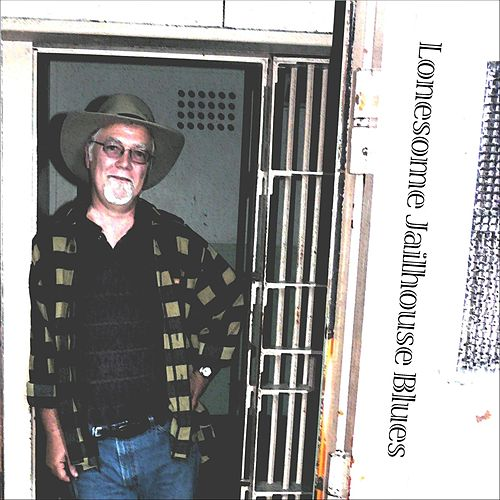 Lonesome Jailhouse Blues von Mike Stenberg