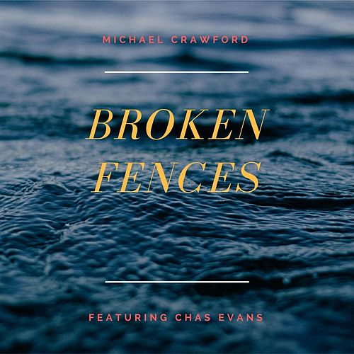 Broken Fences (feat. Chas Evans) de Michael Crawford