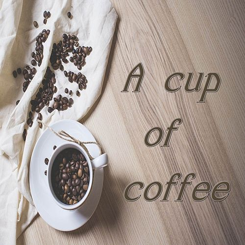 A Cup of Coffee by Beans