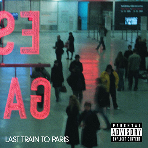 Last Train To Paris (Deluxe (Explicit Version)) by Puff Daddy