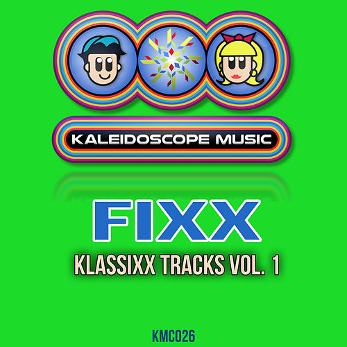 Klassixx Tracks, Vol. 1 by DJ Fixx