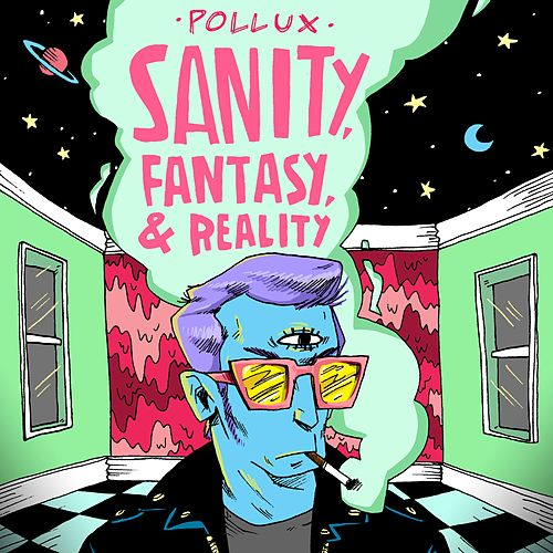 Sanity, Fantasy & Reality de Pollux