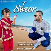 I Swear by Garry Sandhu