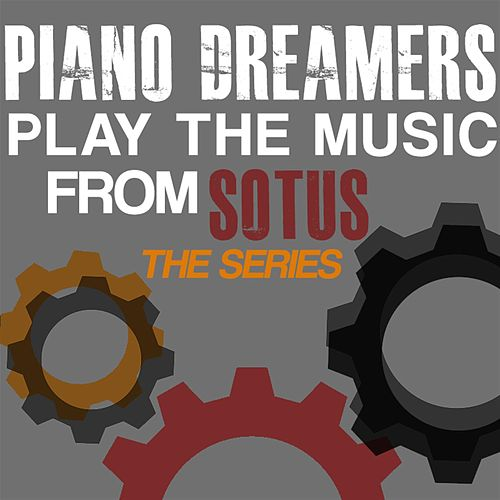 Piano Dreamers Play the Music from SOTUS: The Series de Piano Dreamers