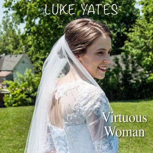 Virtuous Woman by Luke Yates