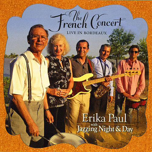The French Concert - Live in Bordeaux (feat. Jazzing Night & Day) de Erika Paul