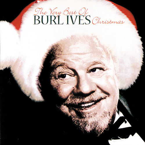 The Very Best Of Burl Ives Christmas by Burl Ives