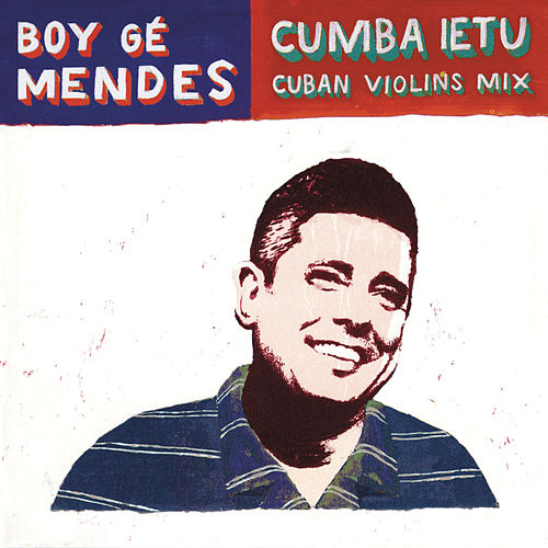 Cumba Ietu (Cuban Violin Mix) by Boy Gé Mendès