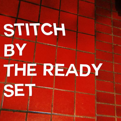 Stitch by The Ready Set