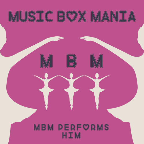 Music Box Versions of HIM by Music Box Mania