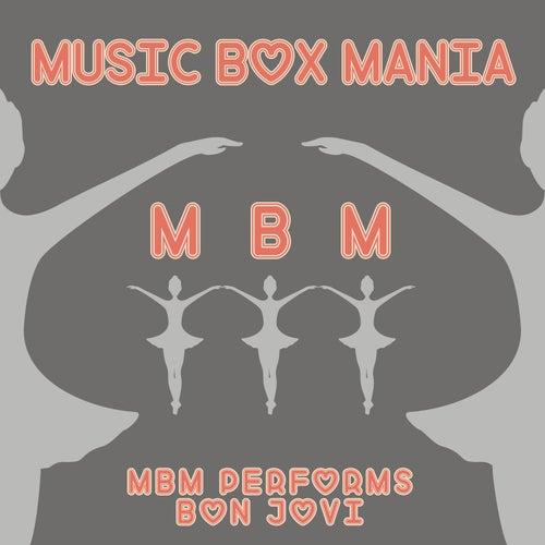 MBM Performs Bon Jovi by Music Box Mania