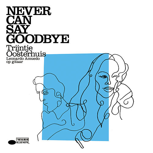 Never Can Say Goodbye de Trijntje Oosterhuis