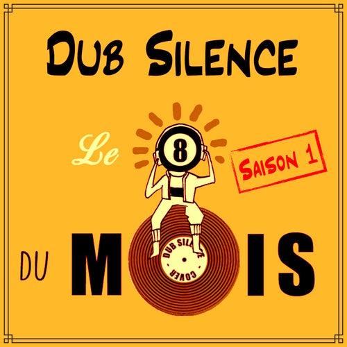 Le 8 du Mois Saison 1 de Dub Silence