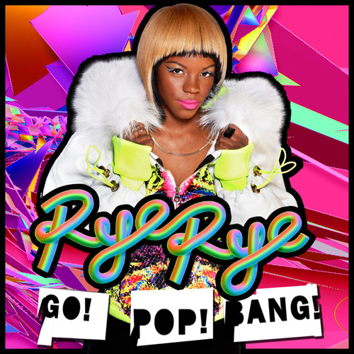 Go! Pop! Bang! (Deluxe Version) by Rye Rye