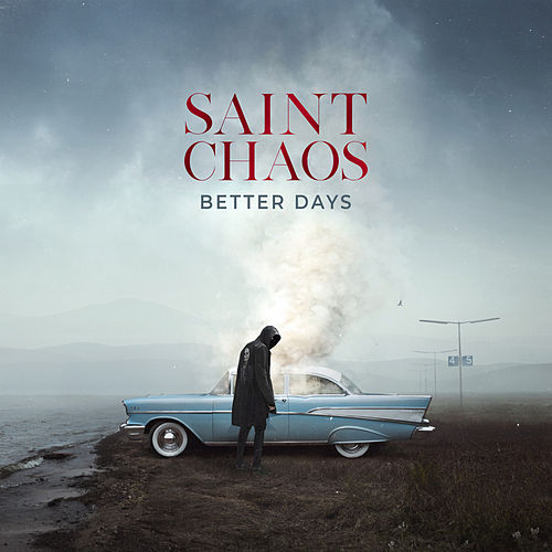 Better Days by Saint Chaos